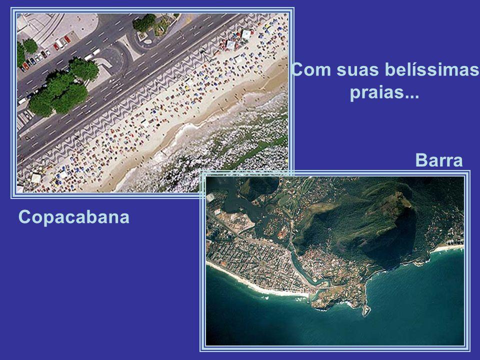 Copacabana Barra Com suas belíssimas praias...