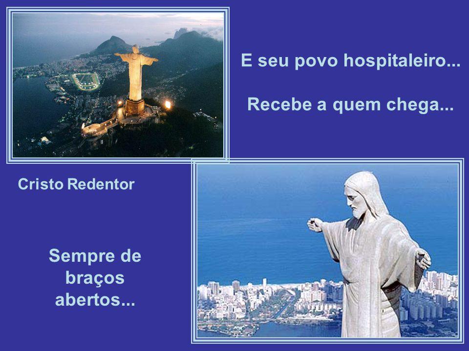 Cristo Redentor E seu povo hospitaleiro... Recebe a quem chega... Sempre de braços abertos...