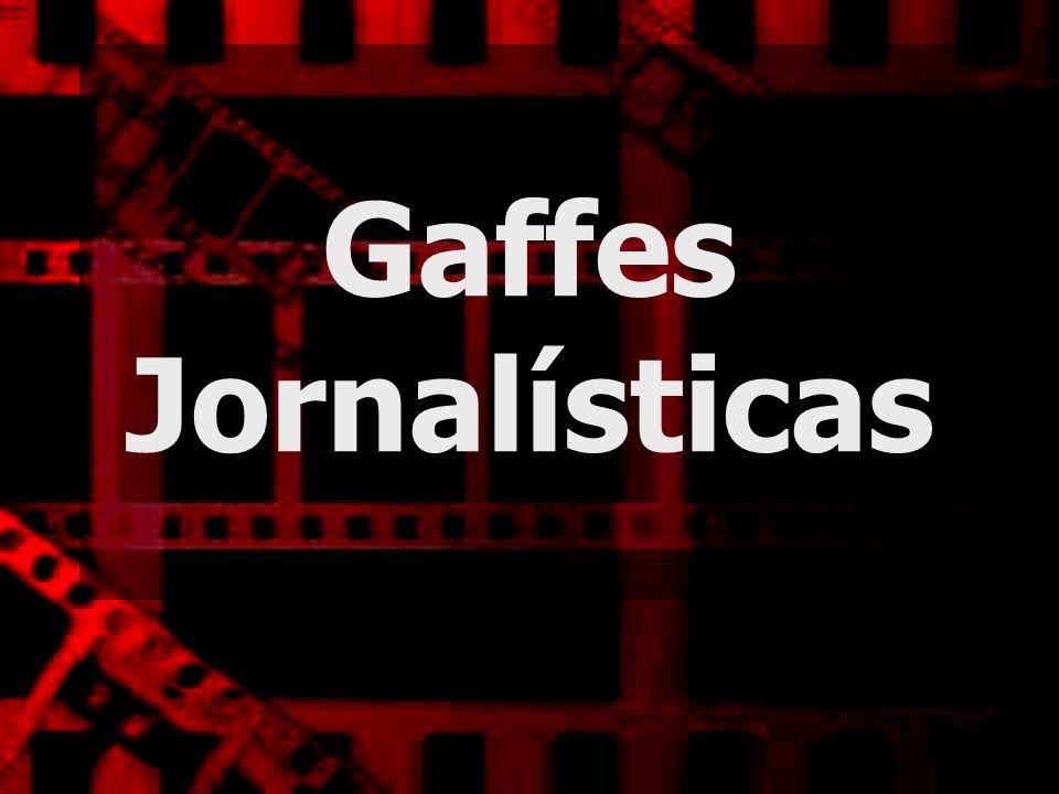 Gaffes Jornalísticas