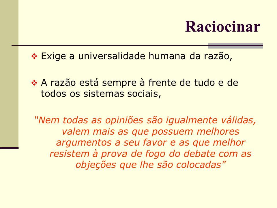 Raciocínio Classificação : A) Válidos: As premissas são verdadeiras e a conclusão também.