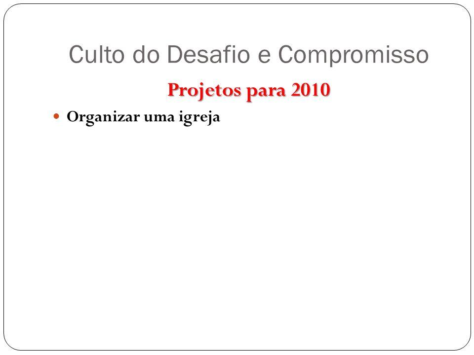 Projetos para 2010 Organizar uma igreja