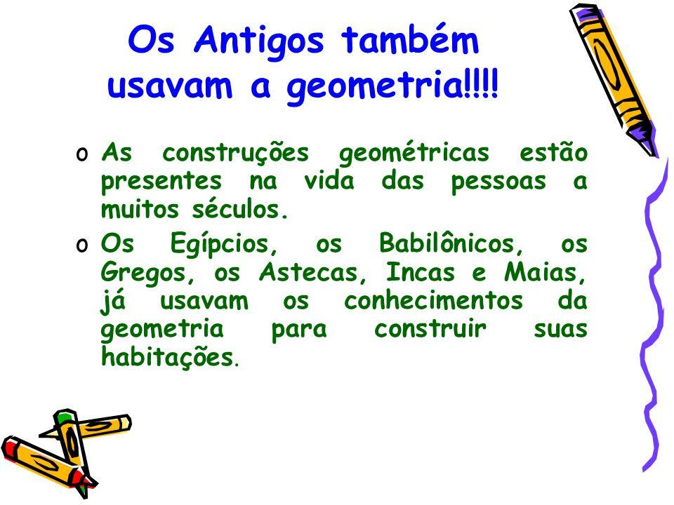 Os Antigos também usavam a geometria!!!.