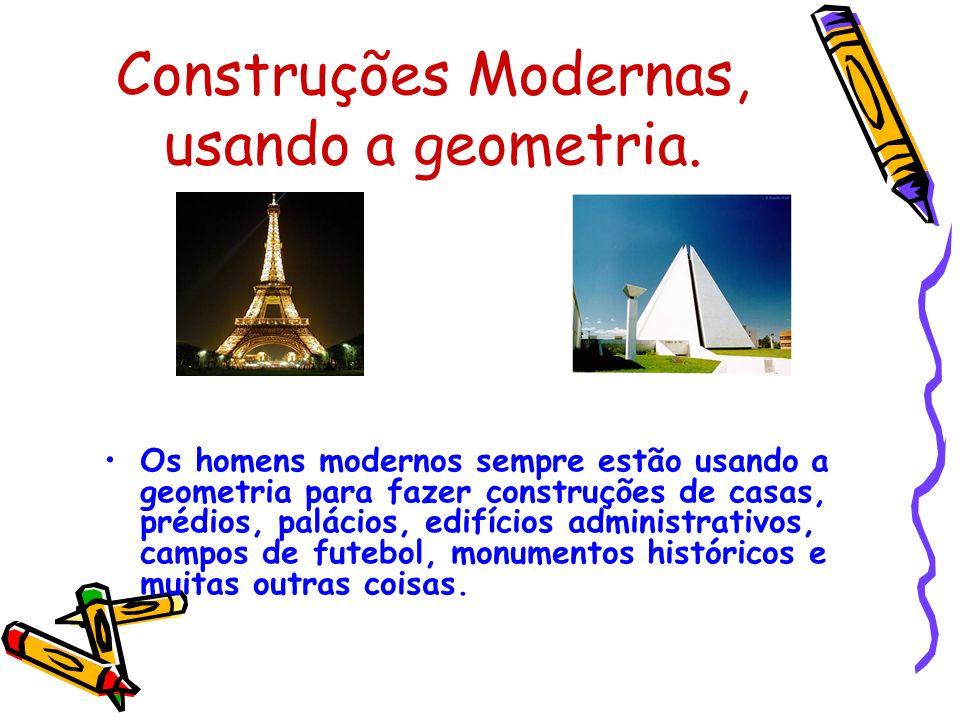 Construções Modernas, usando a geometria.