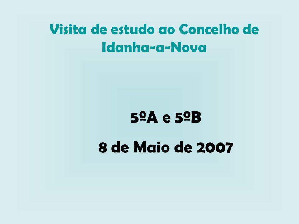 Visita de estudo ao Concelho de Idanha-a-Nova 5ºA e 5ºB 8 de Maio de 2007
