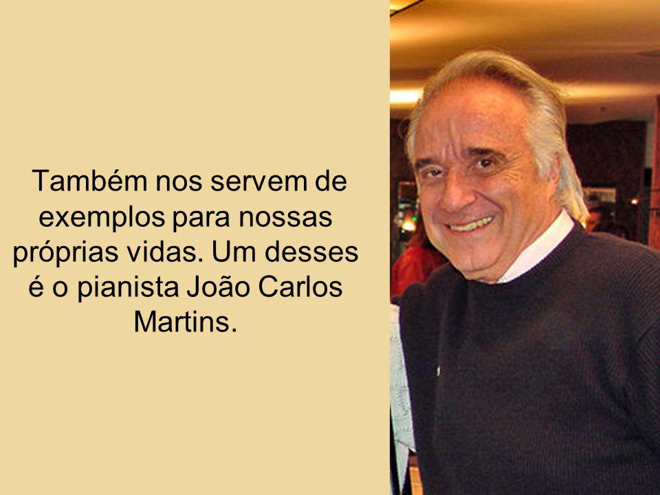 Como Martins, existem muitos exemplos.