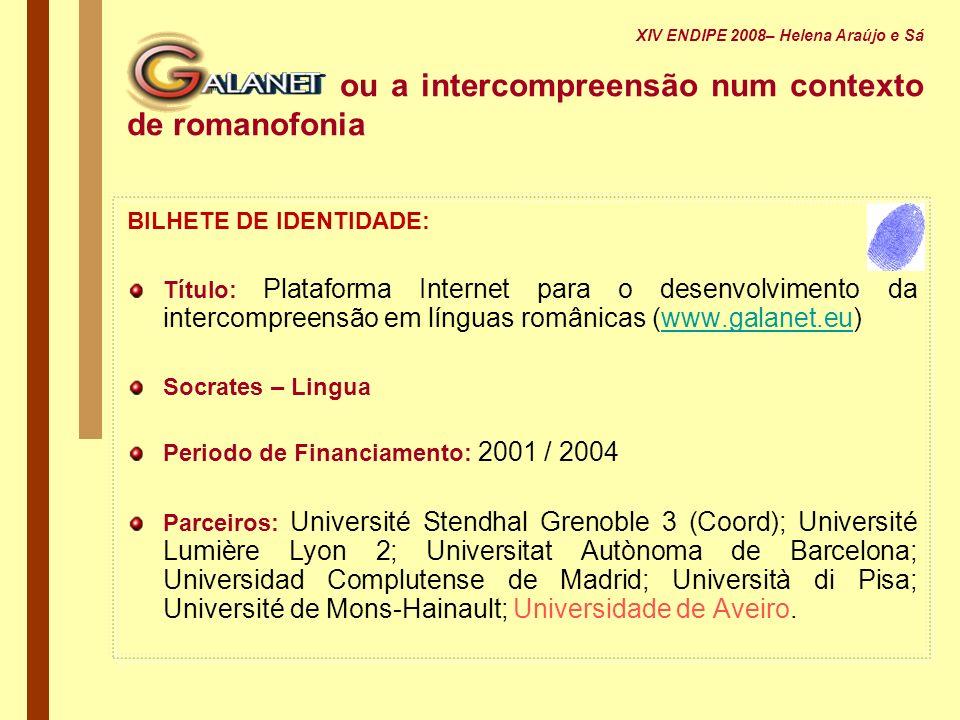 ou a intercompreensão num contexto de romanofonia BILHETE DE IDENTIDADE: Título: Plataforma Internet para o desenvolvimento da intercompreensão em lín