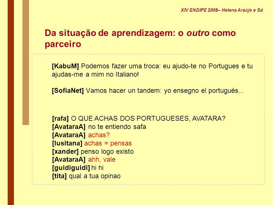 Da situação de aprendizagem: o outro como parceiro [KabuM] Podemos fazer uma troca: eu ajudo-te no Portugues e tu ajudas-me a mim no Italiano! [SofiaN