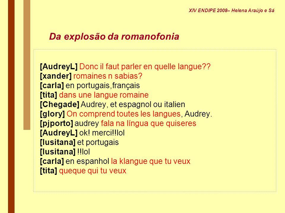 Da explosão da romanofonia [AudreyL] Donc il faut parler en quelle langue?? [xander] romaines n sabias? [carla] en portugais,français [tita] dans une