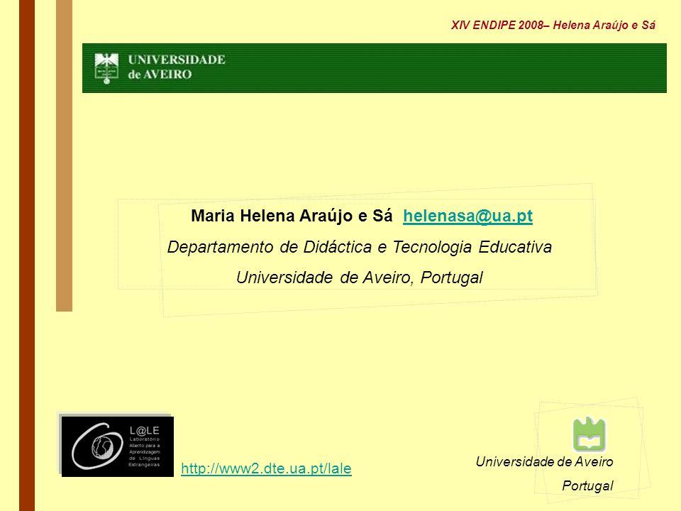 Universidade de Aveiro Portugal Maria Helena Araújo e Sá helenasa@ua.pthelenasa@ua.pt Departamento de Didáctica e Tecnologia Educativa Universidade de