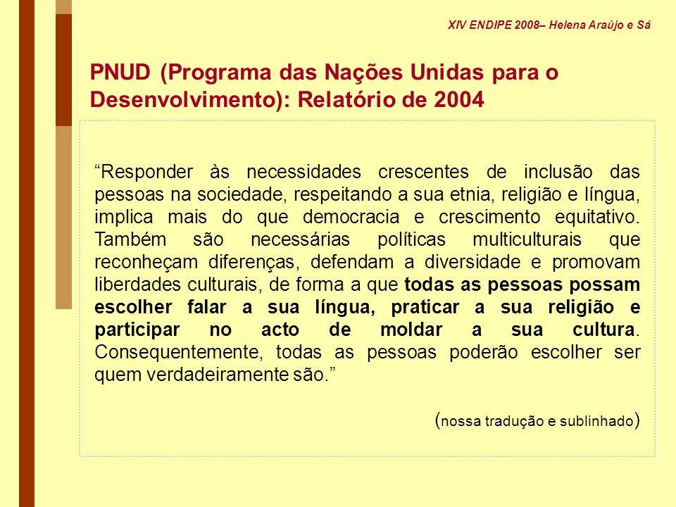 PNUD (Programa das Nações Unidas para o Desenvolvimento): Relatório de 2004 Responder às necessidades crescentes de inclusão das pessoas na sociedade,