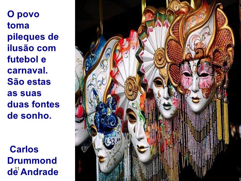 11 4 O carnaval é a época de esquecer dos problemas, soltar a franga, beber todas e curtir a festa...