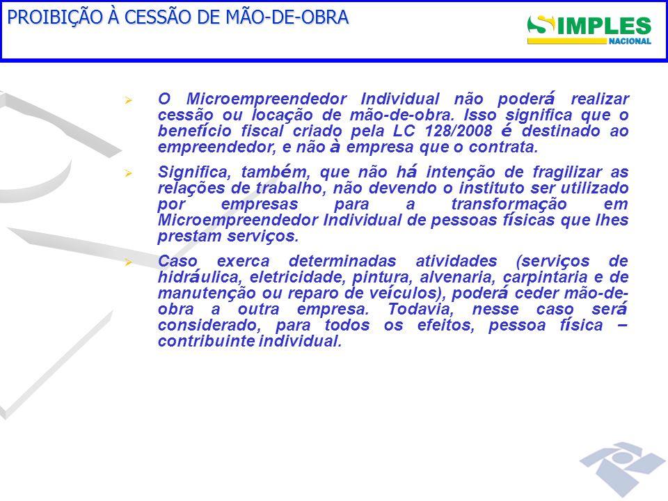 FLUXO DE INSCRIÇÃO DO MEI FASE 3: Inscrição Sistema Integrador Nacional interage com banco de dados do INSS (em tempo real) e recupera NIT Obs.: Sistema Integrador Nacional do Cadastro Sincronizado já em operação.