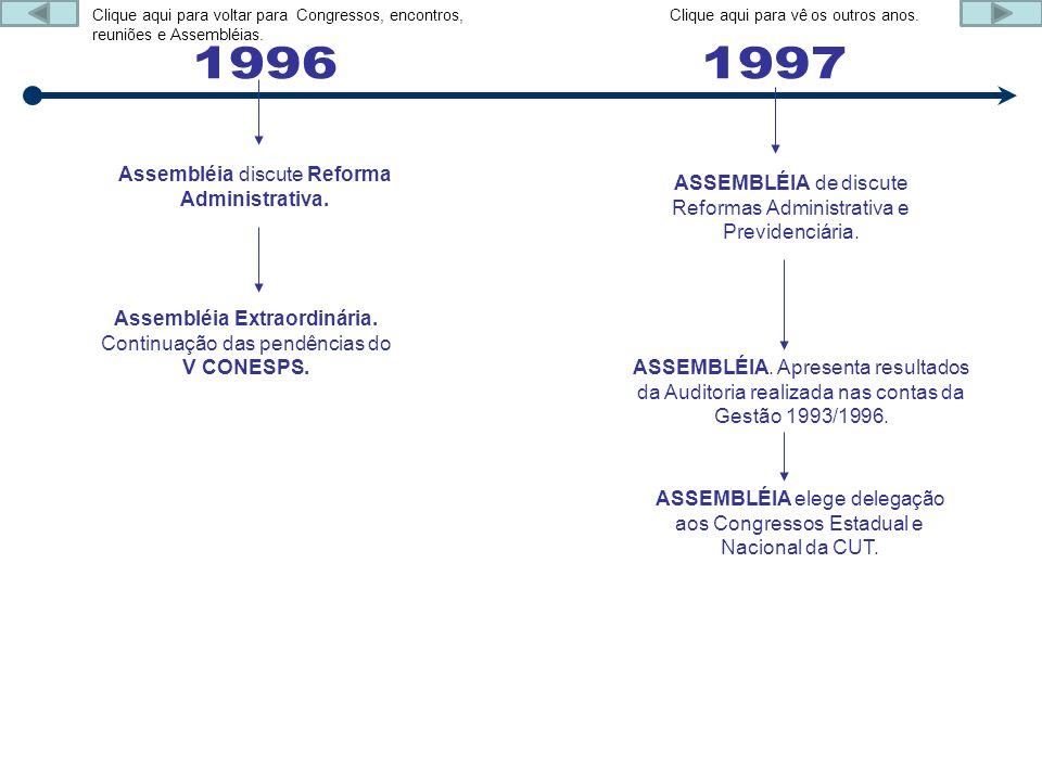 Assembléia discute Reforma Administrativa. ASSEMBLÉIA de discute Reformas Administrativa e Previdenciária. ASSEMBLÉIA. Apresenta resultados da Auditor