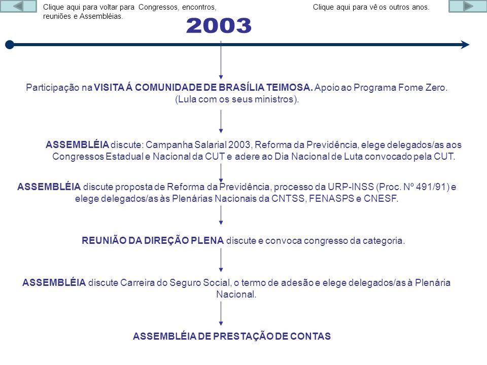 ASSEMBLÉIA discute: Campanha Salarial 2003, Reforma da Previdência, elege delegados/as aos Congressos Estadual e Nacional da CUT e adere ao Dia Nacion