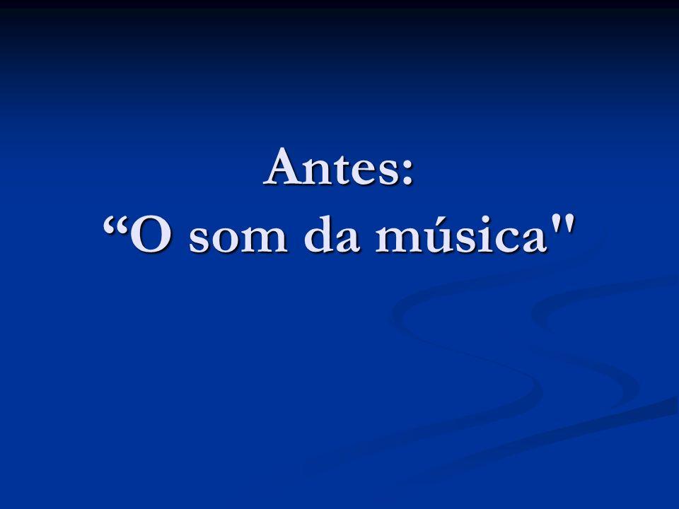 Antes: O som da música