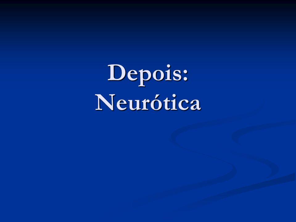 Depois: Neurótica