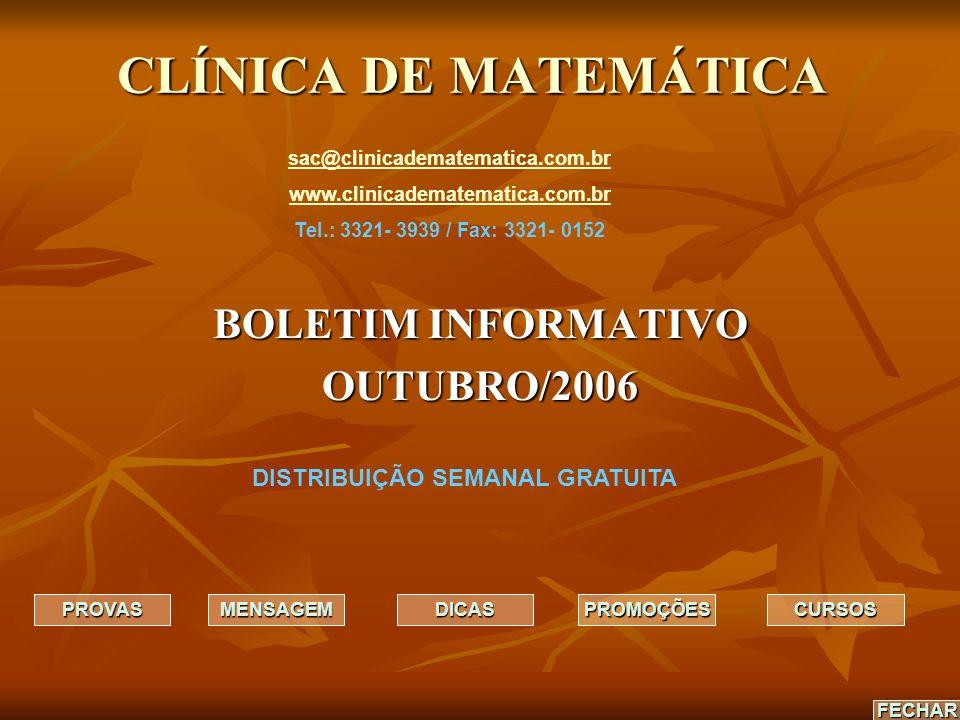CLÍNICA DE MATEMÁTICA BOLETIM INFORMATIVO OUTUBRO/2006 DISTRIBUIÇÃO SEMANAL GRATUITA CCCC UUUU RRRR SSSS OOOO SSSS PPPP RRRR OOOO VVVV AAAA SSSS DDDD