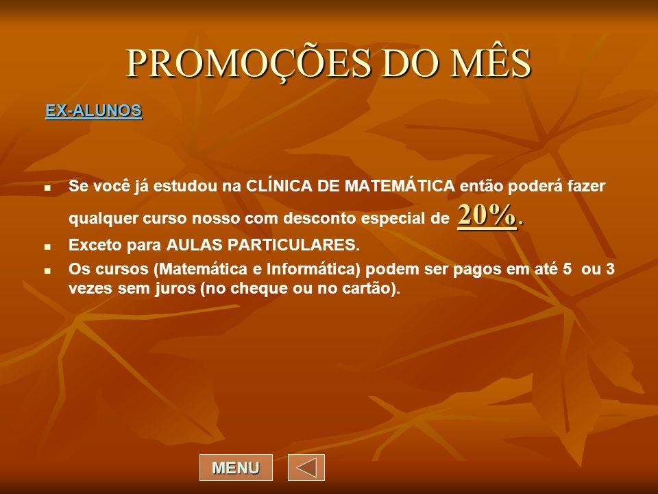 PROMOÇÕES DO MÊS 20%.