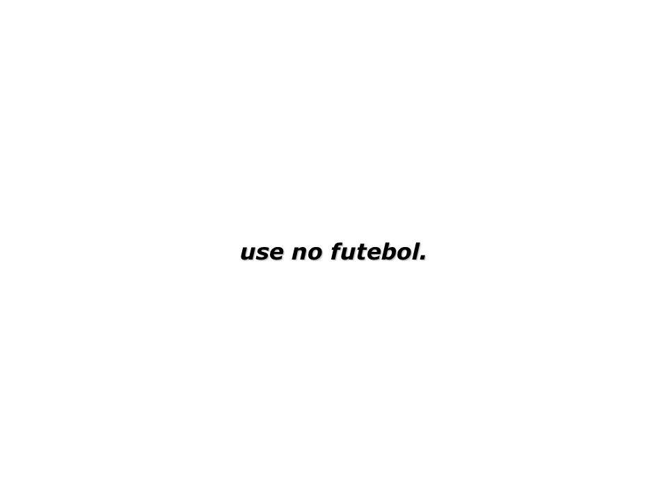 use no futebol.
