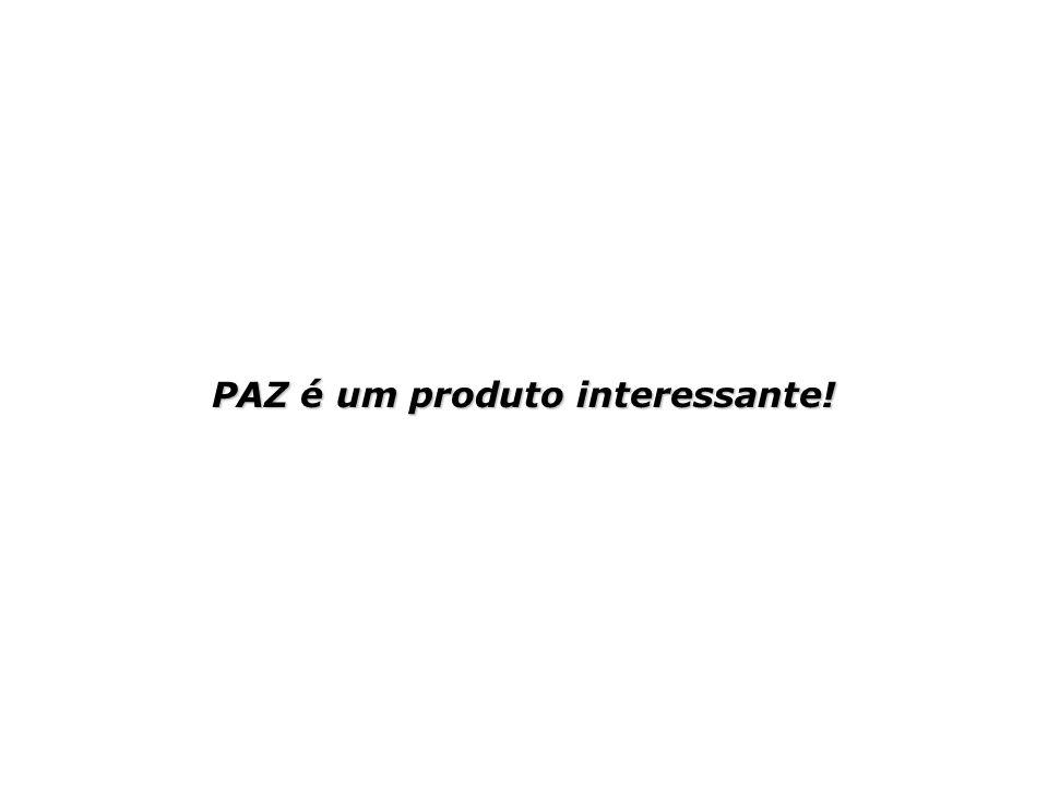 PAZ é um produto interessante!