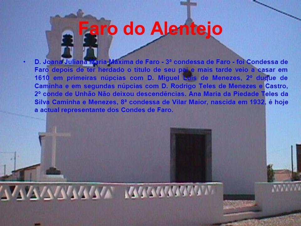 Faro do Alentejo Faro do Alentejo, foi fundada em 1616, na herdade de S. Luís de Jacentes ( hoje Assentes ), pertença de D. Estêvão de Faro - Conde de