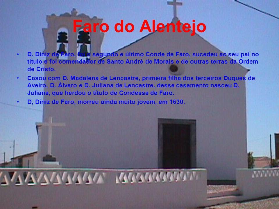Faro do Alentejo Casou com D. Guiomar de Castro, filha de D. João Lobo da Silveira, 4º Barão de Alvito e de D, Leonor Mascarenhas, filha de D. João de