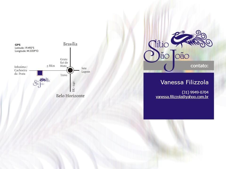 contato: Vanessa Filizzola (31) 9949-0704 vanessa.filizzola@yahoo.com.br