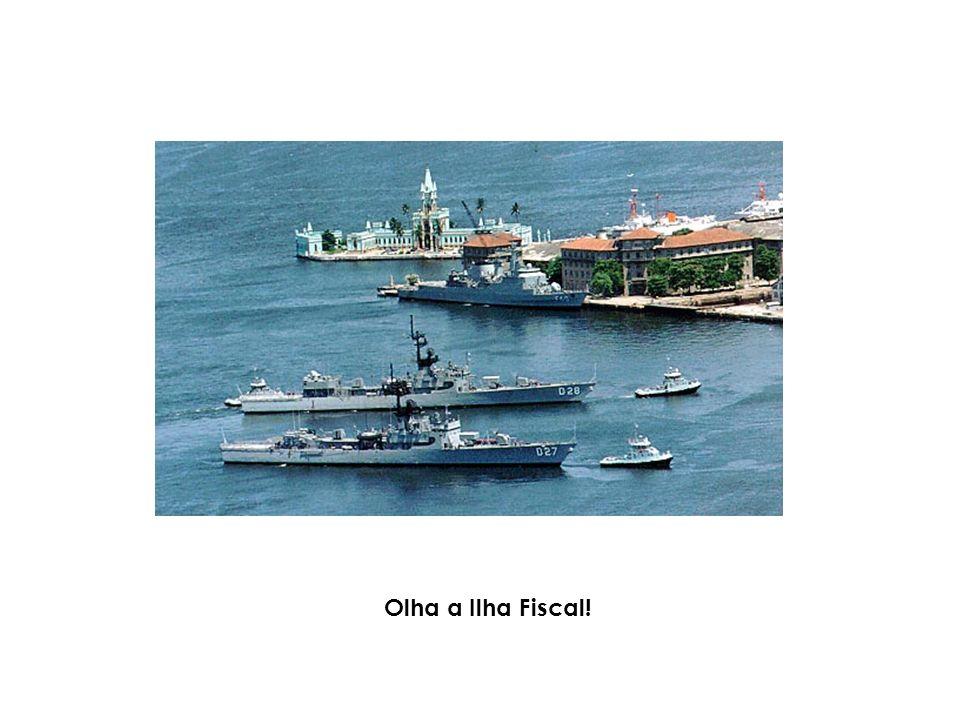 Olha a Ilha Fiscal!
