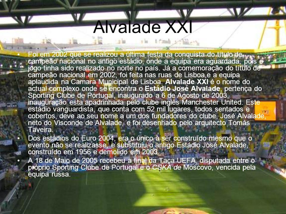 Alvalade XXI O Estádio José Alvalade foi inaugurado a 10 de Junho de 1956.