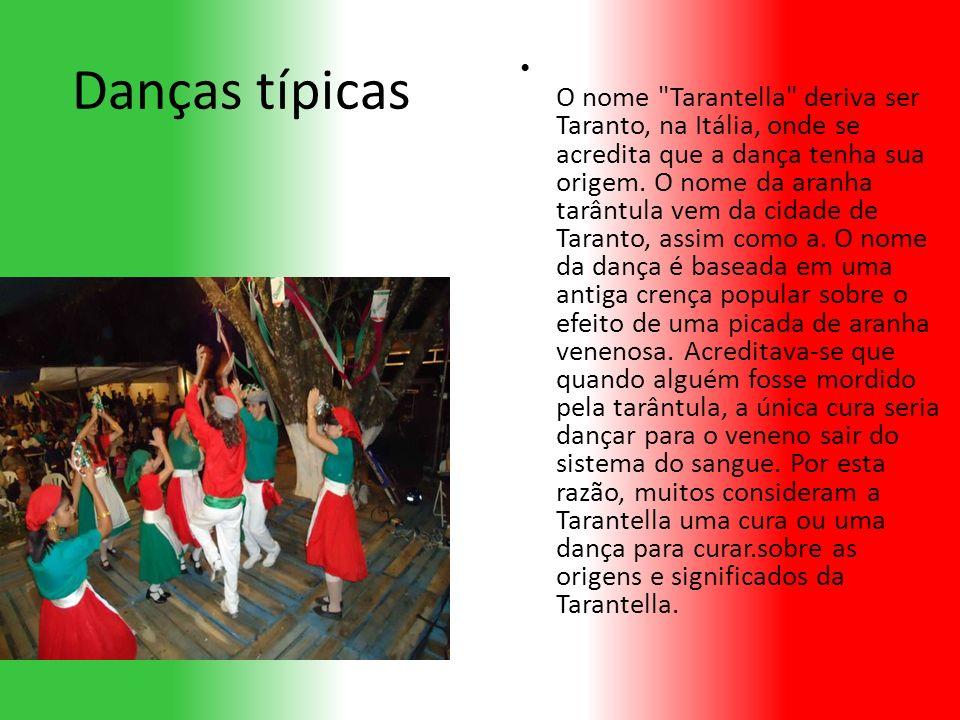 Danças típicas O nome Tarantella deriva ser Taranto, na Itália, onde se acredita que a dança tenha sua origem.