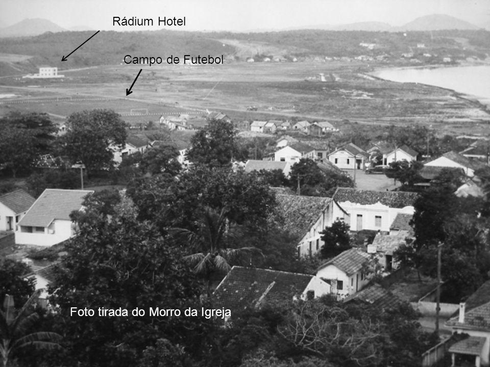 Foto tirada do Morro da Igreja Rádium Hotel Campo de Futebol