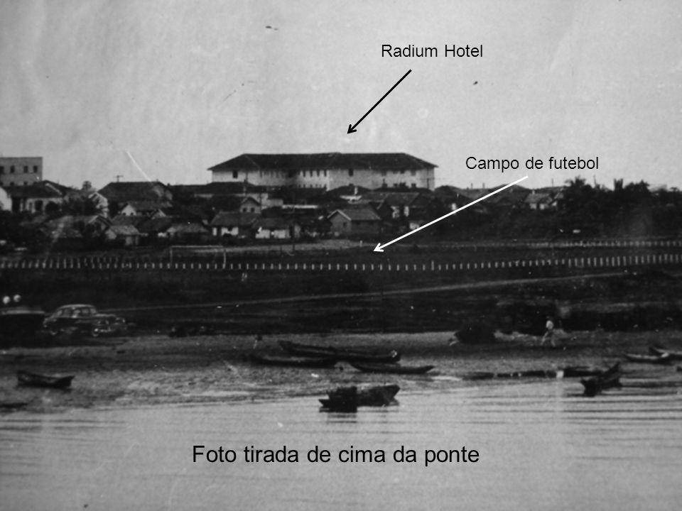 Foto tirada de cima da ponte Radium Hotel Campo de futebol