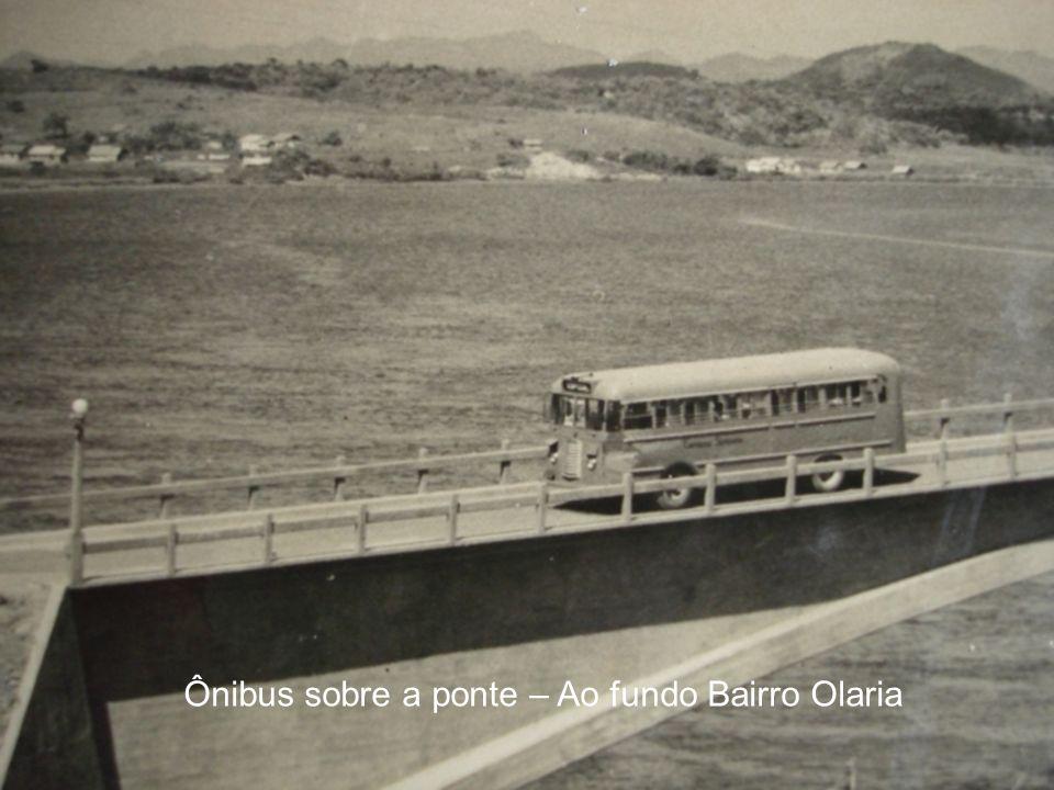 Ônibus sobre a ponte – Ao fundo Bairro Olaria