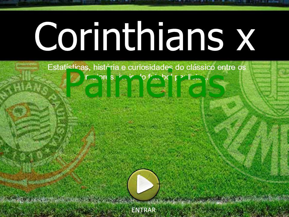 Estatísticas, história e curiosidades do clássico entre os maiores rivais do futebol paulista... Corinthians x Palmeiras ENTRAR