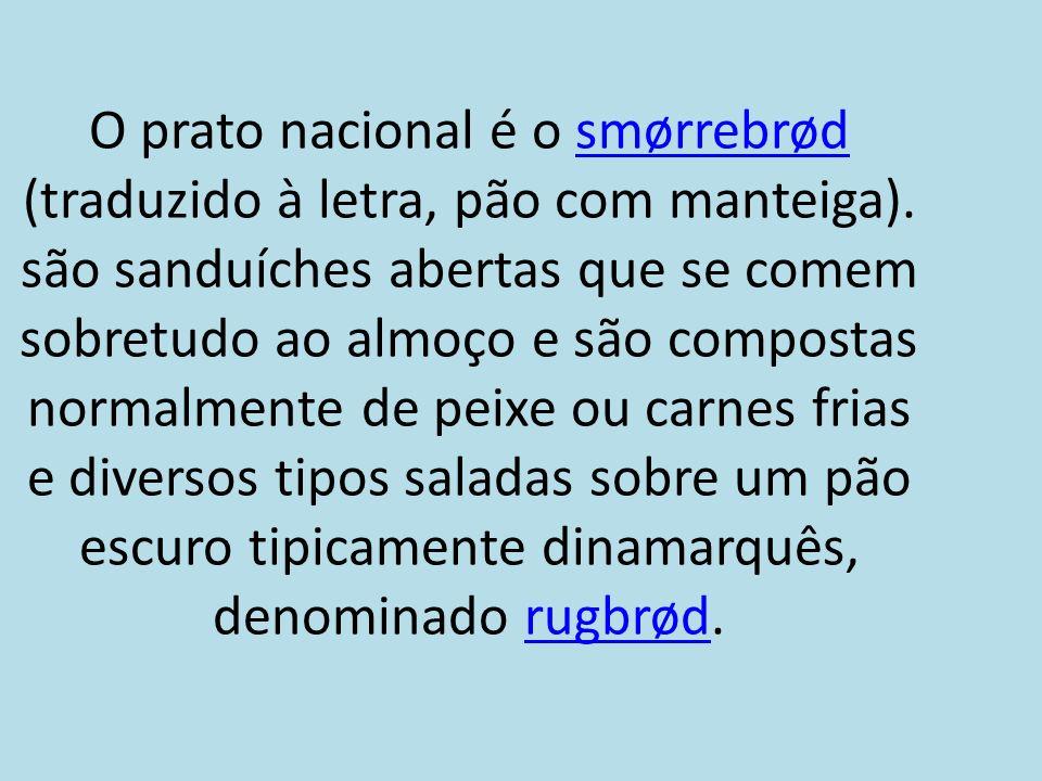 O prato nacional é o smørrebrød (traduzido à letra, pão com manteiga). são sanduíches abertas que se comem sobretudo ao almoço e são compostas normalm