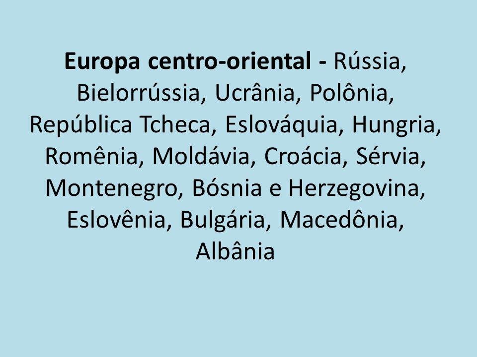 Europa centro-oriental - Rússia, Bielorrússia, Ucrânia, Polônia, República Tcheca, Eslováquia, Hungria, Romênia, Moldávia, Croácia, Sérvia, Montenegro