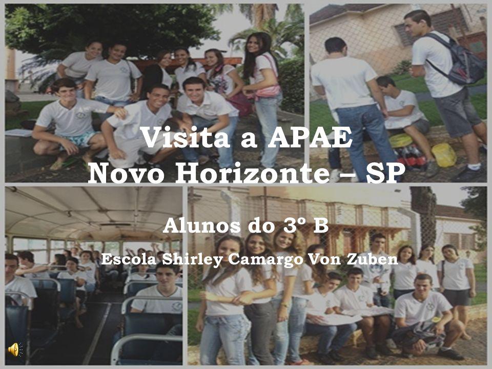 Visita a APAE Novo Horizonte – SP Alunos do 3º B Escola Shirley Camargo Von Zuben
