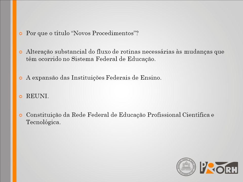 Em 2007, foi estabelecido o Banco de Professor Equivalente (BPEQ), que possibilitou a reposição automática de professores nas Universidades.