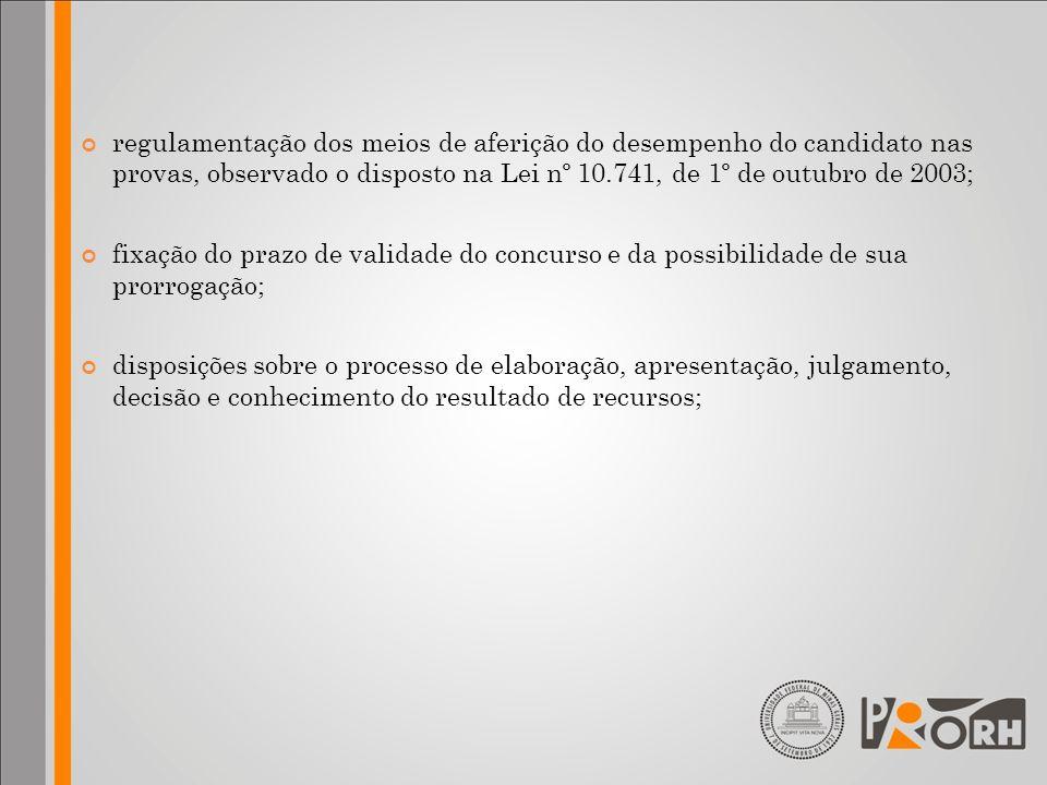 regulamentação dos meios de aferição do desempenho do candidato nas provas, observado o disposto na Lei nº 10.741, de 1º de outubro de 2003; fixação d