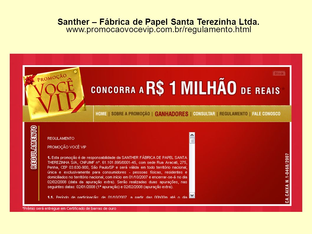 Santher – Fábrica de Papel Santa Terezinha Ltda. www.promocaovocevip.com.br/regulamento.html