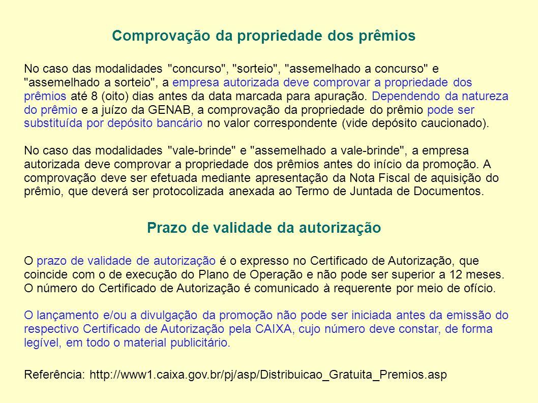 Comprovação da propriedade dos prêmios No caso das modalidades