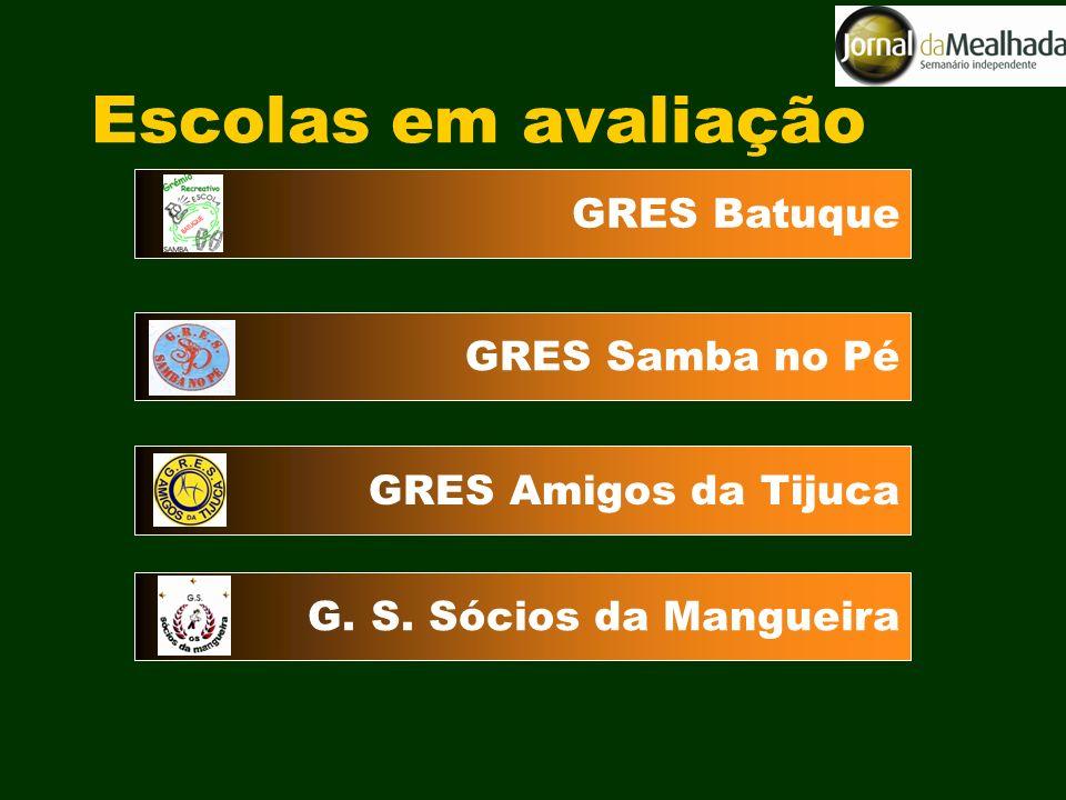 Escolas em avaliação GRES Samba no PéGRES BatuqueGRES Amigos da TijucaG. S. Sócios da Mangueira