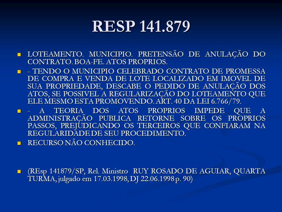 RESP 141.879 LOTEAMENTO. MUNICIPIO. PRETENSÃO DE ANULAÇÃO DO CONTRATO.