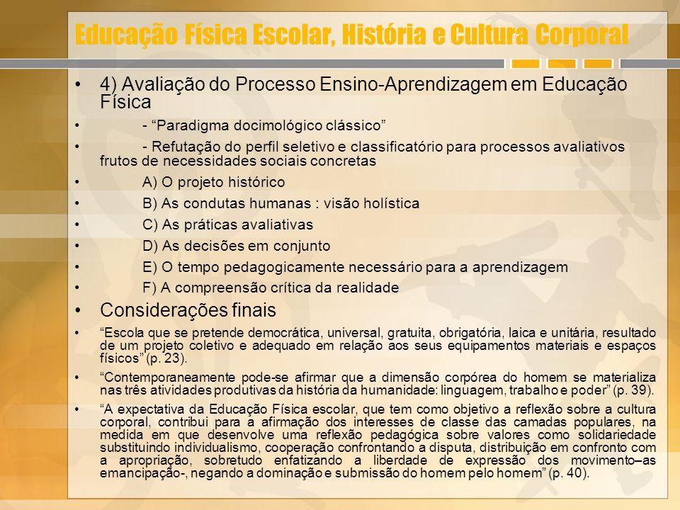 Educação Física Escolar, História e Cultura Corporal 4) Avaliação do Processo Ensino-Aprendizagem em Educação Física - Paradigma docimológico clássico