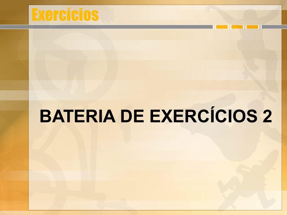 Exercícios BATERIA DE EXERCÍCIOS 2