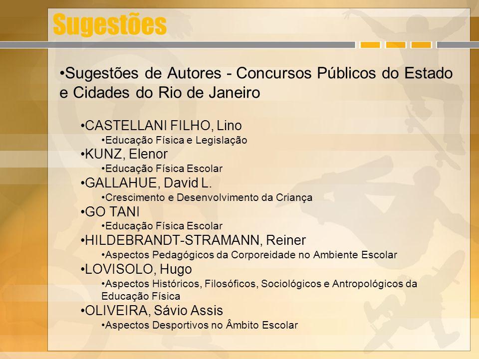 Sugestões Sugestões de Autores - Concursos Públicos do Estado e Cidades do Rio de Janeiro CASTELLANI FILHO, Lino Educação Física e Legislação KUNZ, El