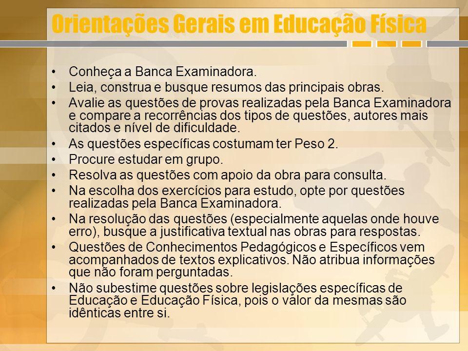 Orientações Gerais em Educação Física Conheça a Banca Examinadora. Leia, construa e busque resumos das principais obras. Avalie as questões de provas