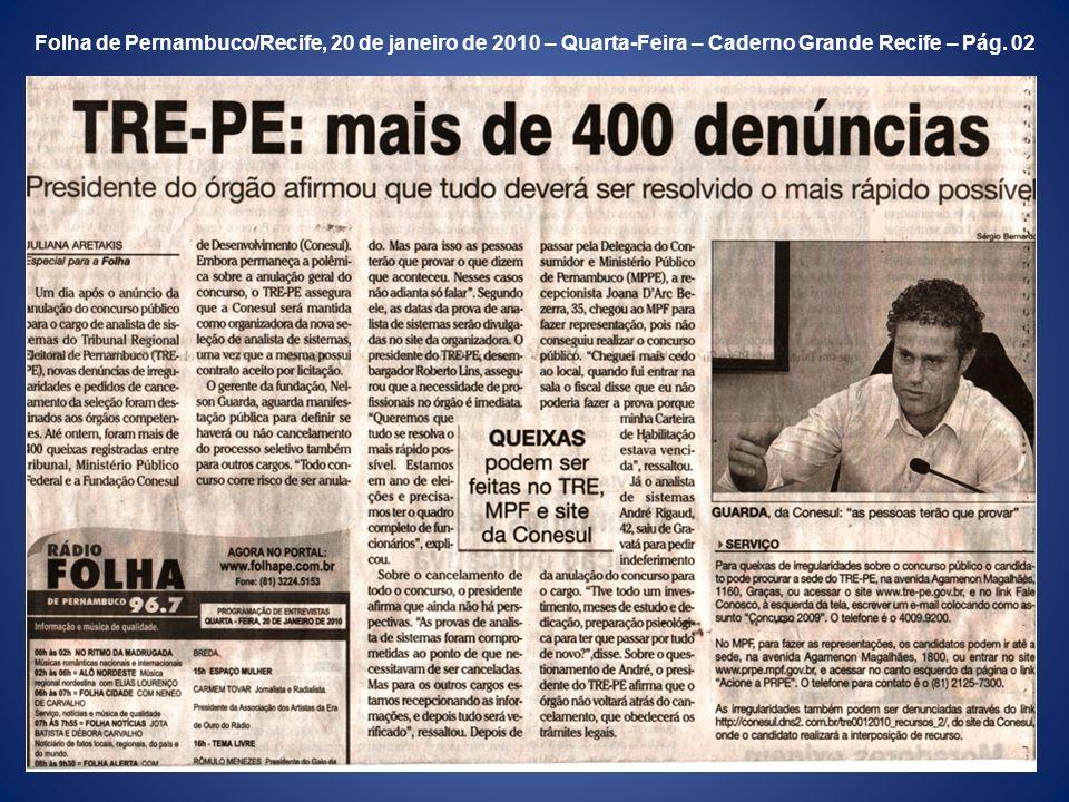 Folha de Pernambuco/Recife, 20 de janeiro de 2010 – Quarta-Feira – Caderno Grande Recife – Pág. 02