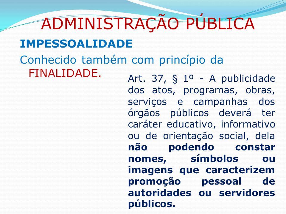 Não abrange a nomeação para cargos em comissão, que são de livre nomeação e exoneração com base em critérios subjetivos de confiança da autoridade competente.