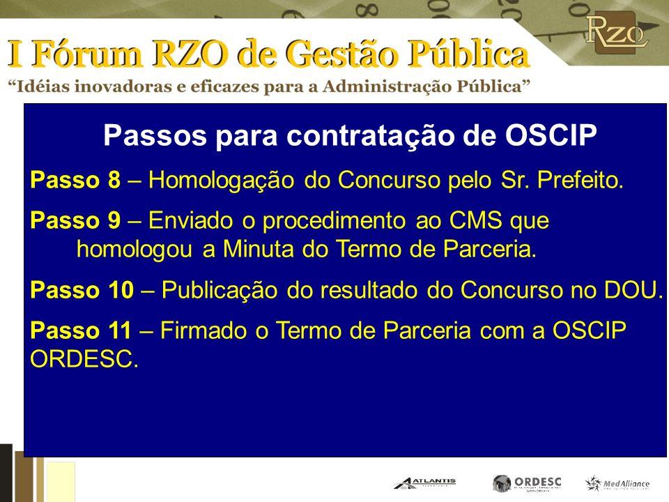 Passos para contratação de OSCIP Passo 8 – Homologação do Concurso pelo Sr.